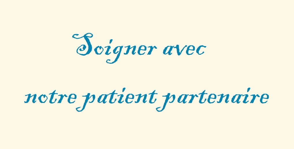 Soigner avec notre patient partenaire
